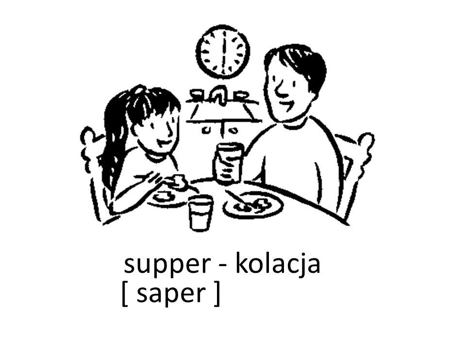 supper - kolacja [ saper ]